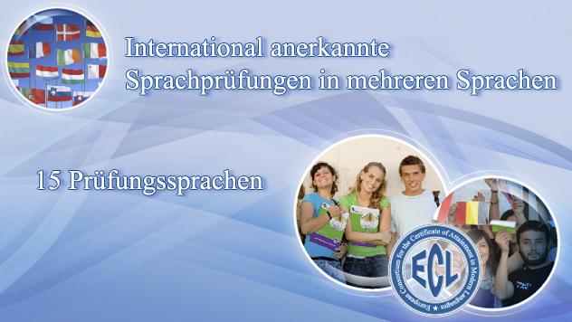 Das ECL Prüfungssystem bietet Prüfungen in 15 Sprachen an, darunter auch in einigen weniger verbreiteten europäischen Sprachen.
