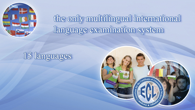The only language examination system in the European Union which offers testing in fifteen different languages, including many less widely used languages.